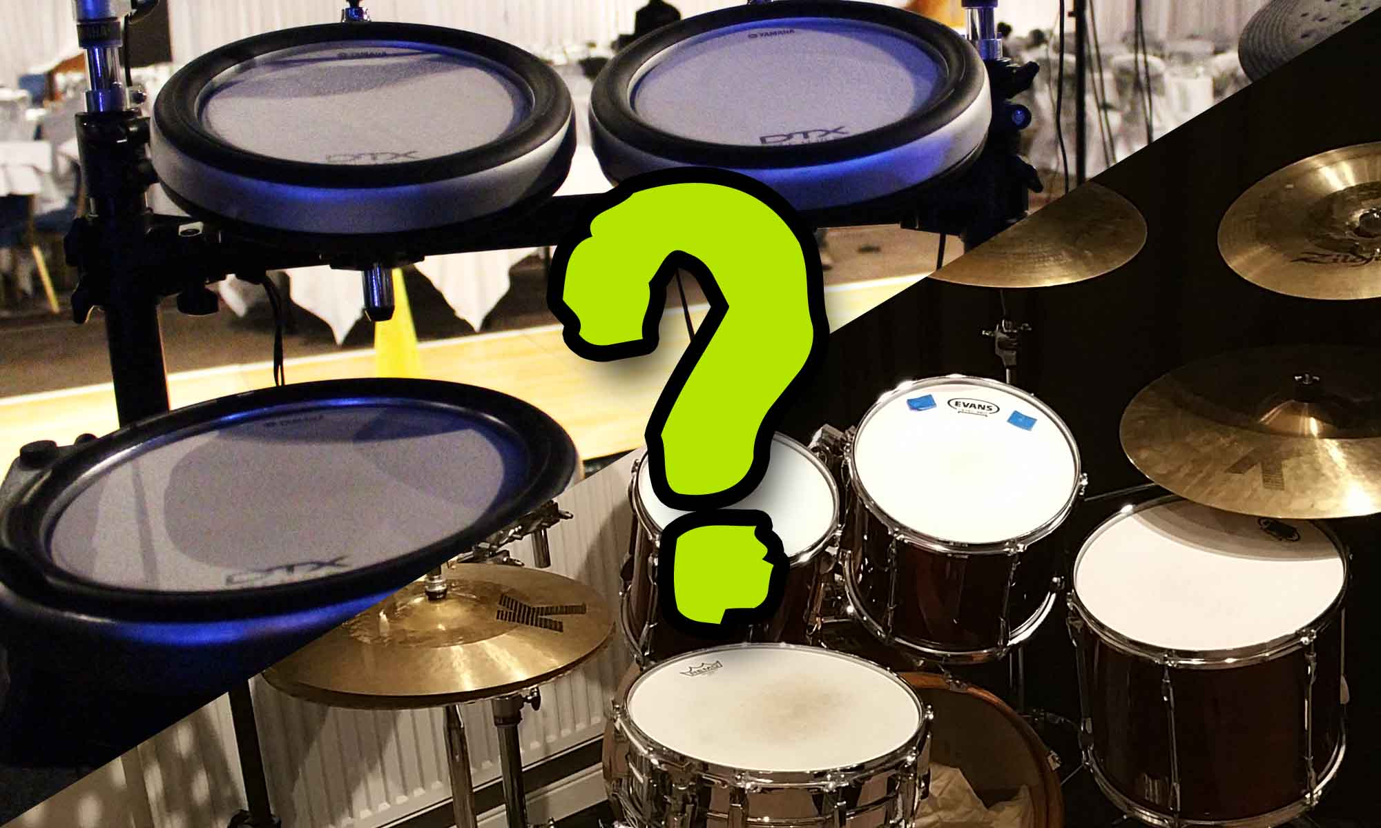 Acoustic or Electronic Drums